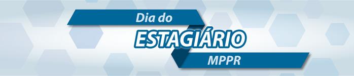 Banner Dia do Estagiário MPPR