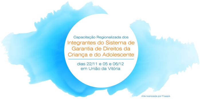 Capacitação Regionalizada do Sistema de Garantia de Direitos da Criança e do Adolescente