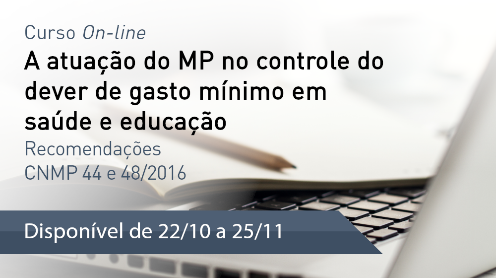 Curso On-line - A atuação do MP no controle do dever de gasto mínimo em saúde e educação