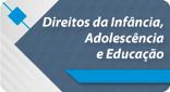 Direito da Insfância, Adolescência e Educação