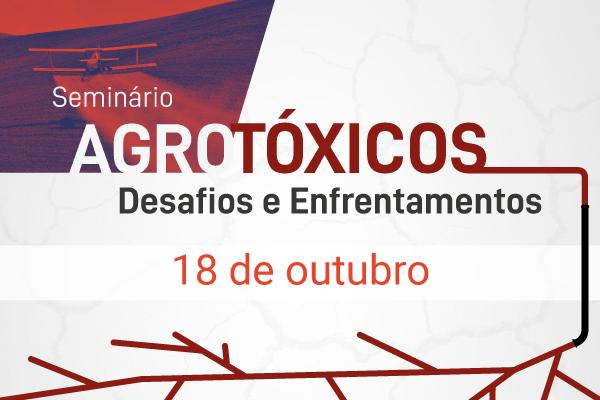 Seminário Agrotóxicos - desafios e enfrentamentos