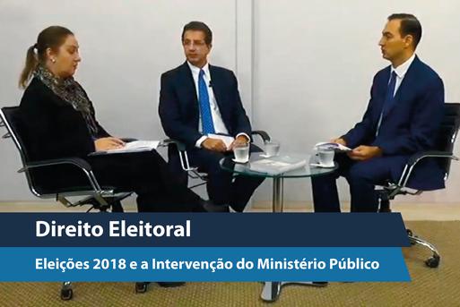 Transmissão ao vivo | Eleições 2018 e a Intervenção do Ministério Público