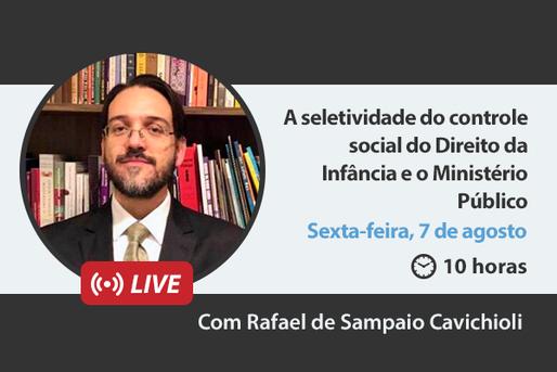 [LIVE] A seletividade do controle social do Direito da Infância e o Ministério Público