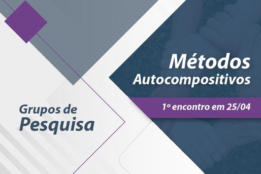 Inscrições deferidas e 1º Encontro do Grupo de Pesquisa em Métodos Autocompositivos