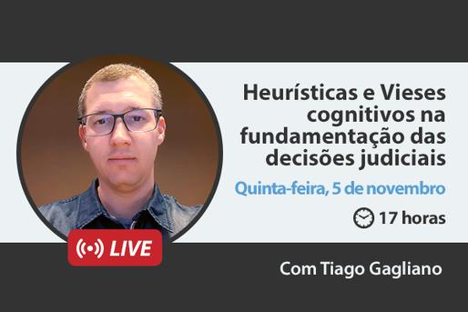 [LIVE] Heurísticas e Vieses cognitivos na fundamentação das decisões judiciais