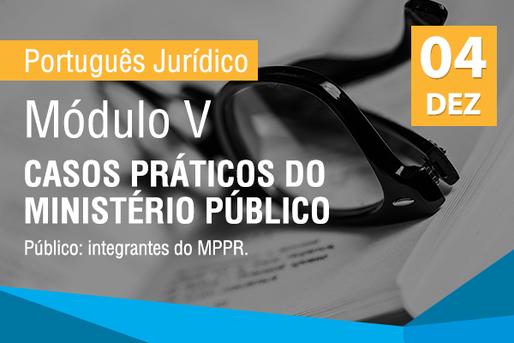 [Português Jurídico] Módulo V: Casos práticos do Ministério Público