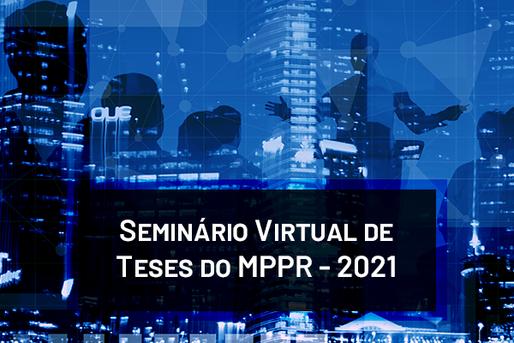 Regulamento do Seminário Virtual de Teses do MPPR - 2021