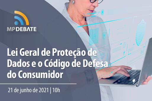 [MP Debate] Lei Geral de Proteção de Dados e o Código de Defesa do Consumidor