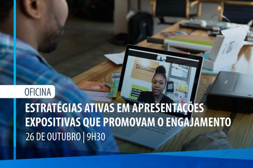 [Oficina] Estratégias ativas em apresentações expositivas que promovam o engajamento